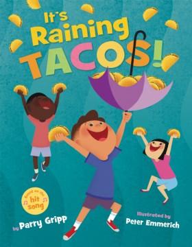 It's Raining Tacos!