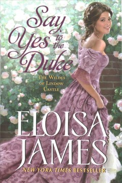Say yes to the duke / Eloisa James.