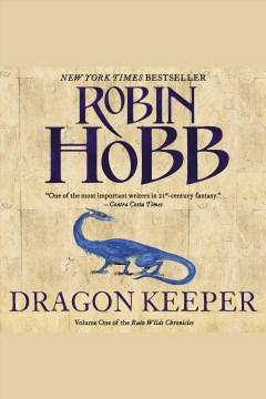 Dragon keeper [electronic resource] / Robin Hobb.