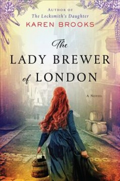 The lady brewer of London : a novel / Karen Brooks.