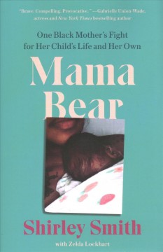 Mama Bear : One Black Mother's Fight for Her Child's Life and Her Own