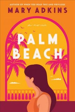 Palm Beach : a novel / Mary Adkins.