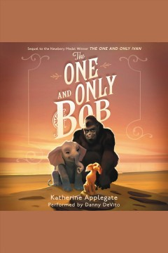 The one and only bob [electronic resource] / Katherine Applegate