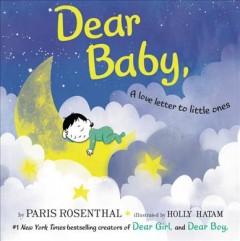 Dear baby : a love letter to little ones
