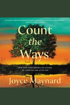 Count the Ways [electronic resource] : a novel / Joyce Maynard.