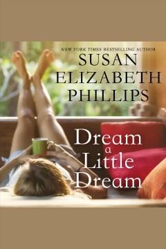 Dream a little dream [electronic resource] / Susan Elizabeth Phillips.