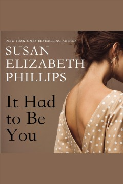 It had to be you [electronic resource] / Susan Elizabeth Phillips.