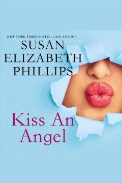 Kiss an angel [electronic resource].