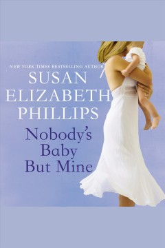 Nobody's Baby But Mine : Chicago Stars Series, Book 3 [electronic resource] / Susan Elizabeth Phillips.
