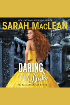 Daring and the duke [electronic resource] / Sarah MacLean.
