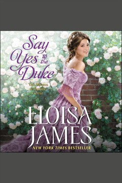 Say yes to the duke [electronic resource] / Eloisa James.