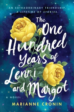 The one hundred years of lenni and margot A Novel / Marianne Cronin