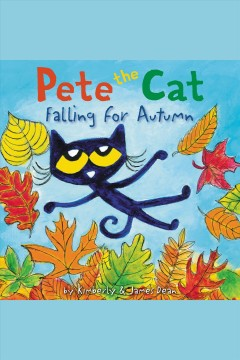 Pete the Cat falling for autumn [electronic resource].