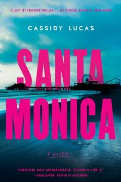 Santa Monica : a novel