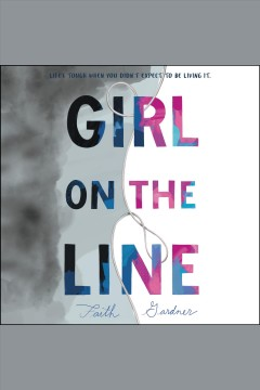 Girl on the line [electronic resource] / Faith Gardner