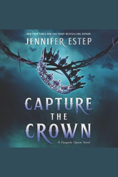 Capture the crown [electronic resource] / Jennifer Estep