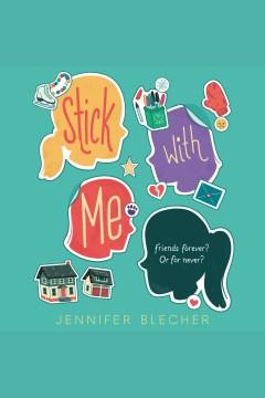 Stick with me [electronic resource] / Jennifer Blecher.