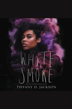 White smoke [electronic resource] / Tiffany D. Jackson