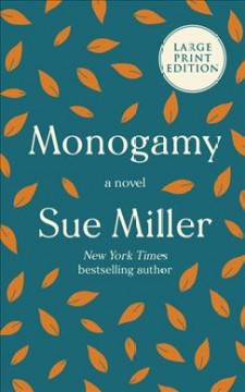 Monogamy : a novel / Sue Miller.