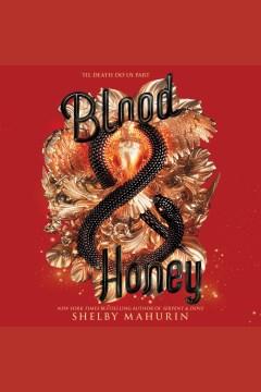Blood & honey [electronic resource] / Shelby Mahurin