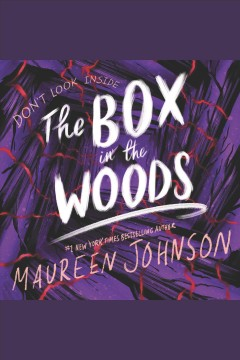 The box in the woods [electronic resource] / Maureen Johnson