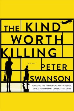 The kind worth killing : a novel [electronic resource] / Peter Swanson.