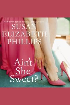 Ain't she sweet [electronic resource] / Susan Elizabeth Phillips.