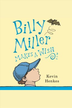 Billy Miller makes a wish [electronic resource] / by Kevin Henkes.