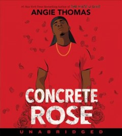 Concrete rose / Angie Thomas.