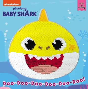 Baby Shark : doo-doo-doo-doo-doo-doo! / Pinkfong.