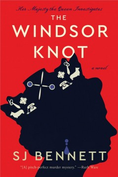 The Windsor knot a novel / SJ Bennett.