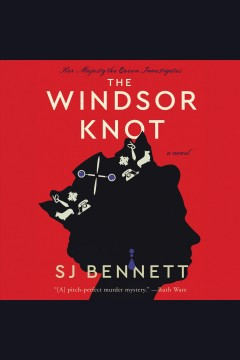 The Windsor knot [electronic resource] : a novel / SJ Bennett.