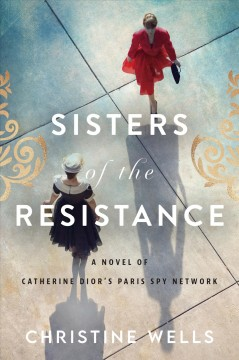 Sisters of the resistance Christine Wells