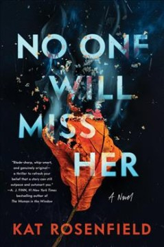 No one will miss her : a novel / Kat Rosenfield.