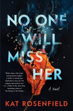No one will miss her a novel / Kat Rosenfield