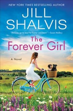 The forever girl : a novel / Jill Shalvis.