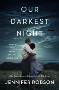 Our darkest night : a novel of Italy and the Second World War / Jennifer Robson.
