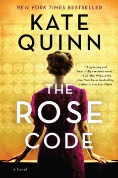 The rose code : a novel / Kate Quinn.
