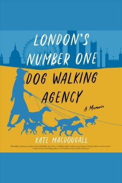 London's number one dog-walking agency [electronic resource] / Kate MacDougall