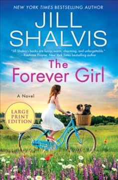 The forever girl [large print] : a novel / Jill Shalvis.