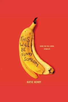 This will be funny someday [electronic resource] / Katie Henry