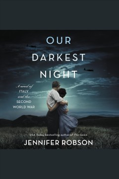 Our darkest night [electronic resource] : a novel of Italy and the Second World War / Jennifer Robson