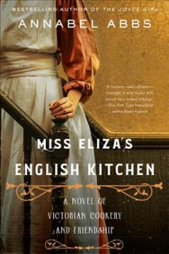 Miss Eliza's English Kitchen : A Novel of Victorian Cookery and Friendship