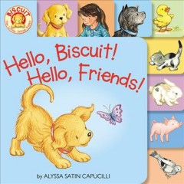 Hello, Biscuit! Hello, Friends!