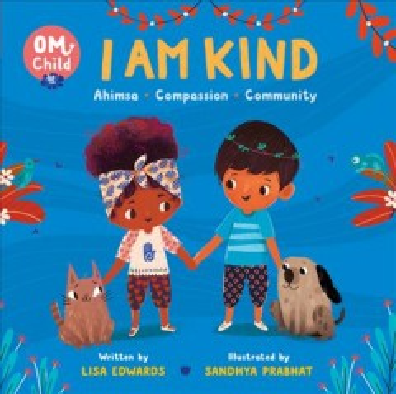 Om Child - I Am Kind : Ahimsa, Compassion, and Community