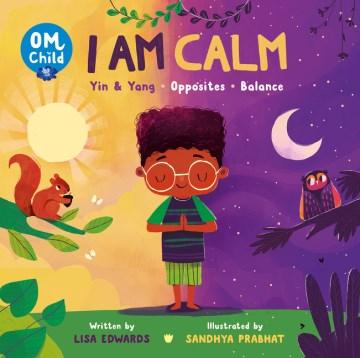 I Am Calm : Yin & Yang, Opposites, and Balance