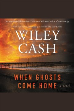 When ghosts come home [electronic resource] : a novel / Wiley Cash.