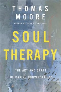 Soul Therapy : The Art and Craft of Caring Conversations