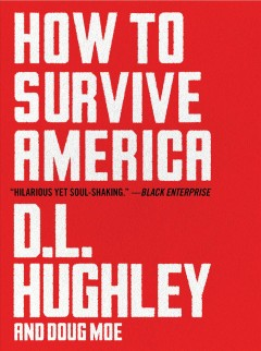 How to survive america D. L. Hughley