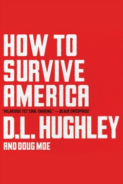 How to survive america [electronic resource] / D. L. Hughley